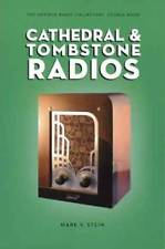 Cathedral and Tombstone Radios : The Antique Radio Collectors Source Book by...