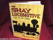 The Shay Locomotive:Titan Of The Timber Signed Edition Michael Koch Railroadiana