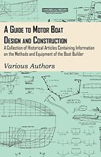 A   Guide to Motor Boat Design and Construction - A Collection of Historical Art