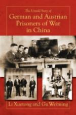 The Untold Story of German and Austrian Prisoners of War in Chin by Li...