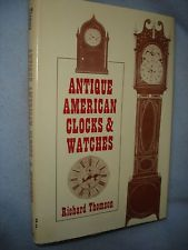 Antique American Clocks and Watches by Richard Thomson (1968, HCDJ)